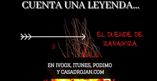 El duende de Zaragoza, leyendas en podcast Voces a Medianoche en Casa Drojan